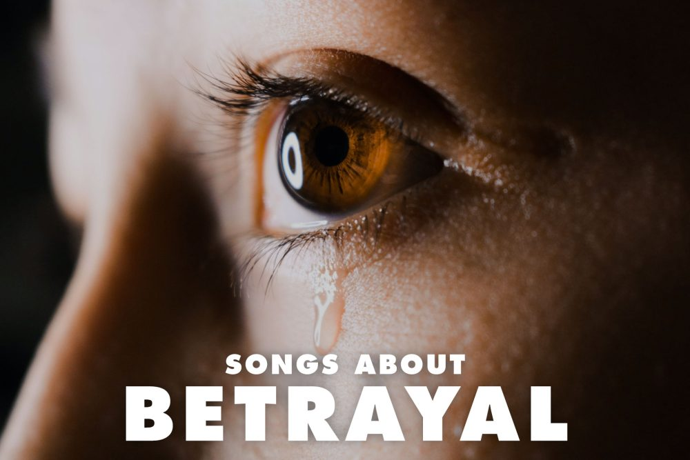 20 Best Songs About Betrayal