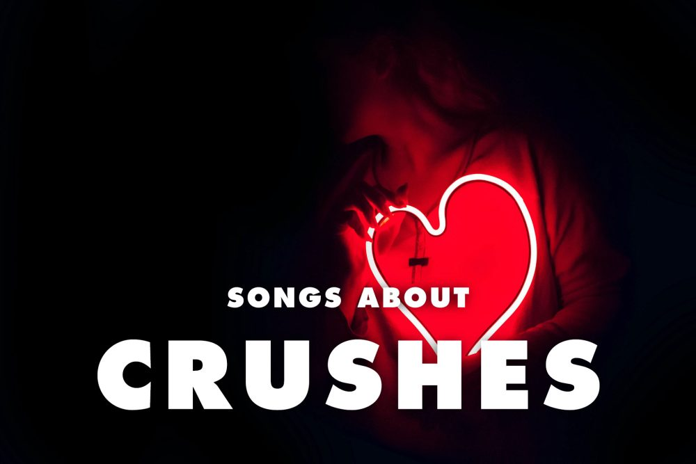10 Absolute Best Songs About Crushes