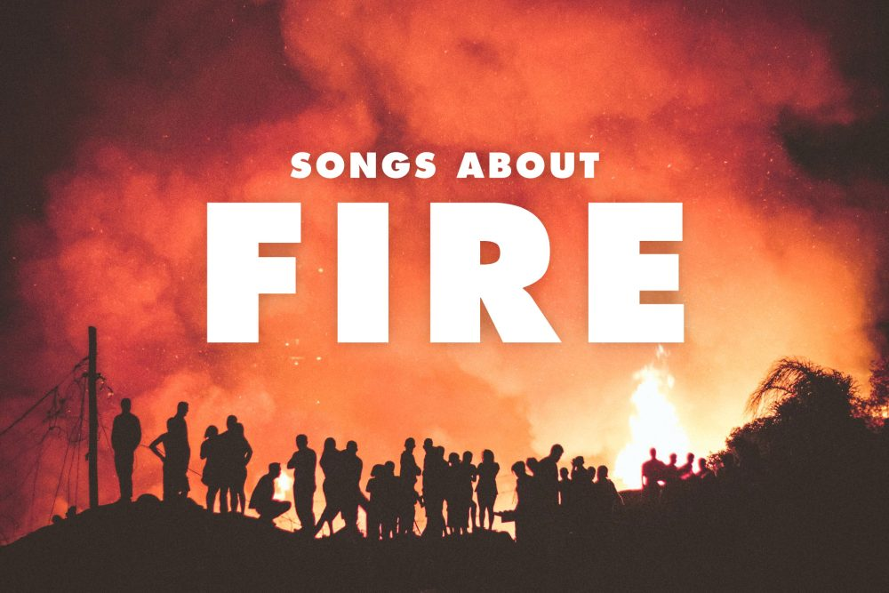 20 Best Songs About Fire