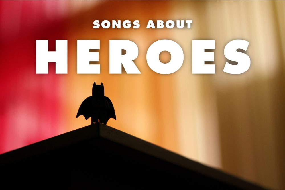 10 Best Songs About Heroes and Superheroes
