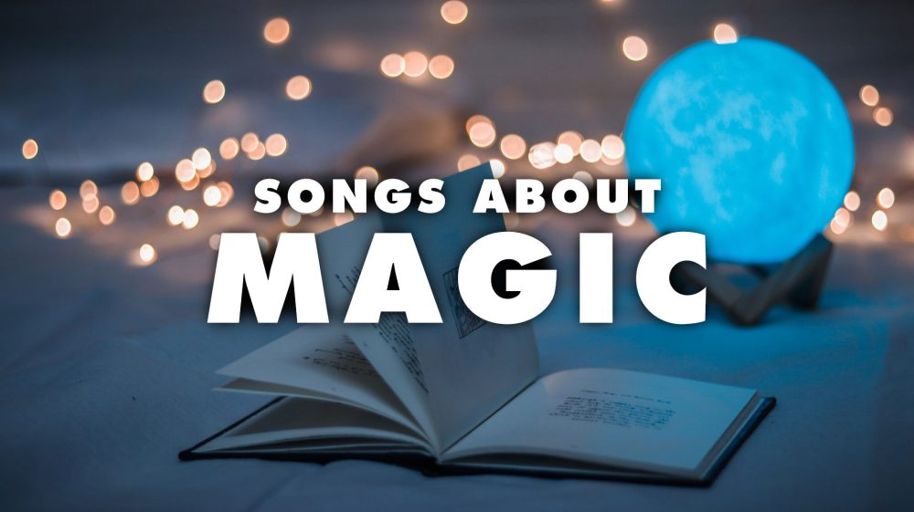 20 Best Songs About Magic and the Supernatural