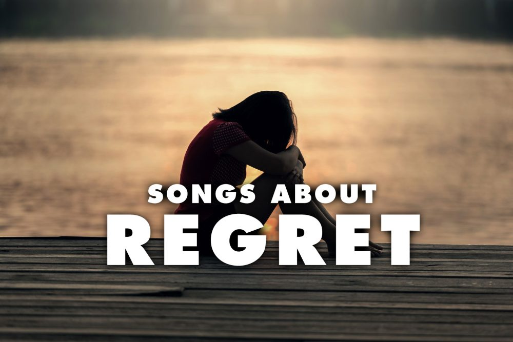10 Best Songs about Regret and Remorse