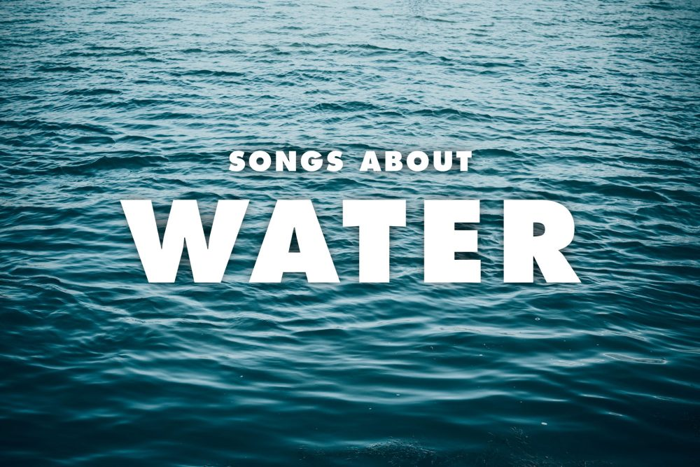 10 Best Songs About Water