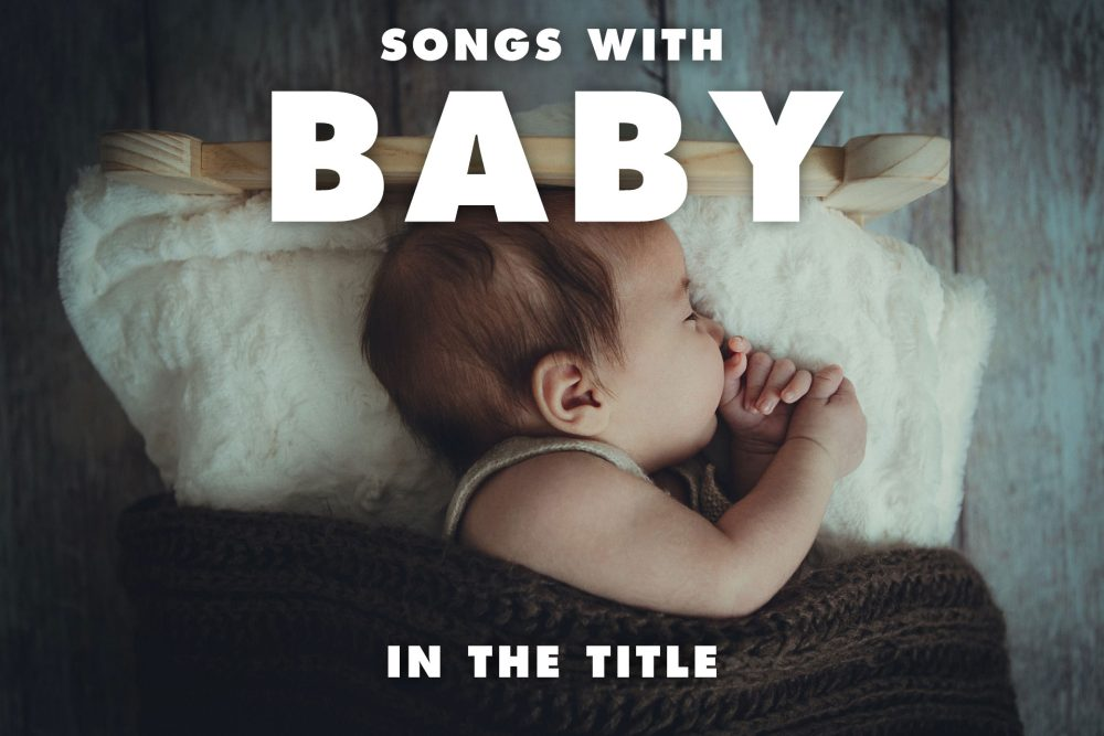 20 Best Songs with Baby in the Title