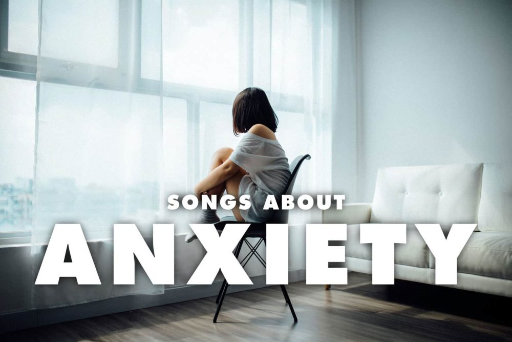 10 Best Songs about Anxiety