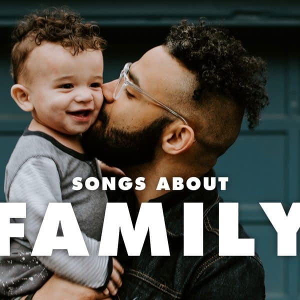 10 Best Songs About Family