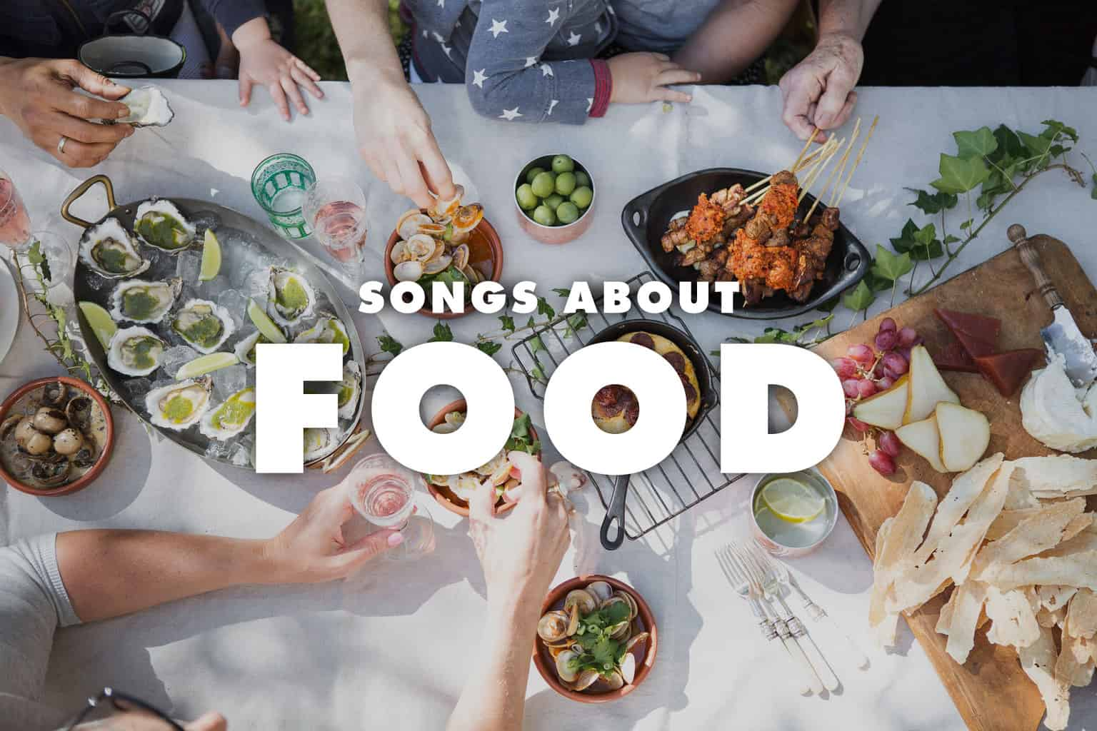 10 Best Songs About Food
