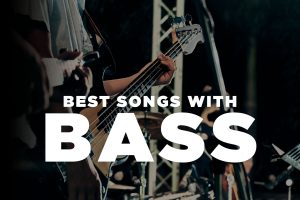 10 Best Bass Songs