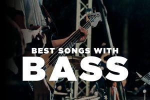 10 Best Bass Songs