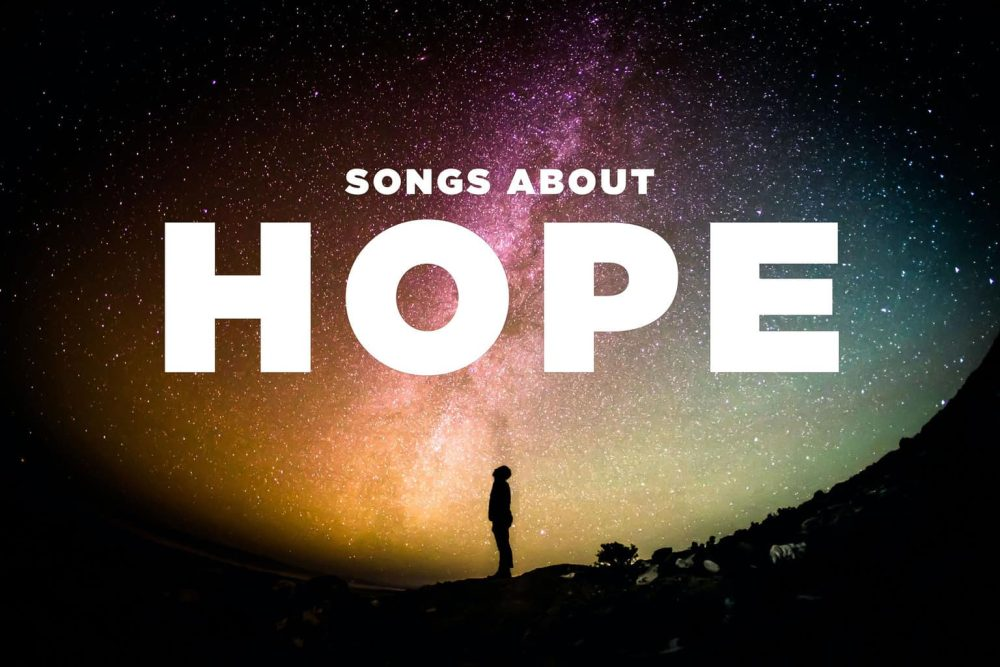 10 Best Songs About Hope and a Better World