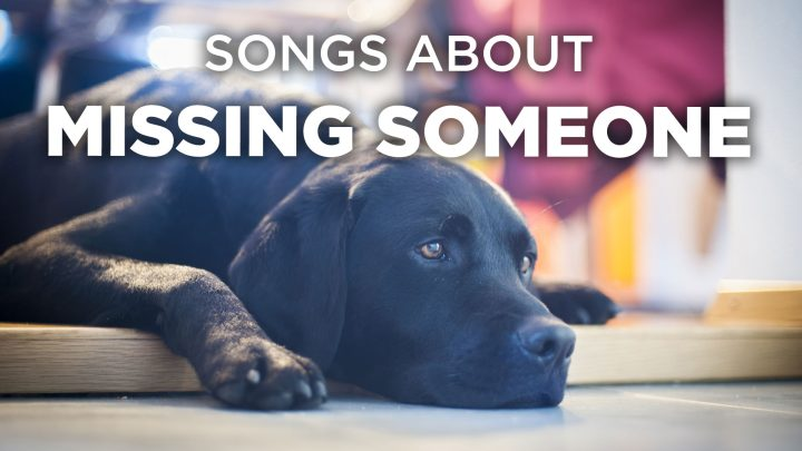 20 Songs About Missing Somebody