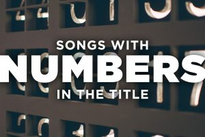 20 Best Songs with Numbers in the Title
