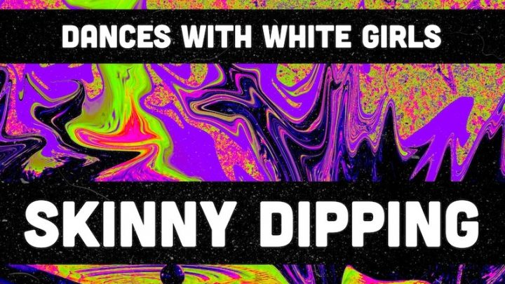 """""""Skinny Dipping"""" Sees Dances With White Girls Return to Producing"""
